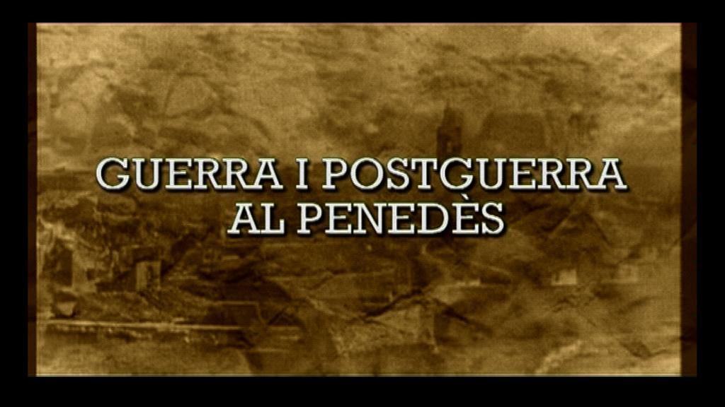 Guerra i postguerra al Penedès (1936-1949)