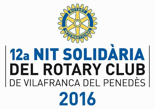 Rotary Club Vilafranca obre convocatòria a la recepció de projectes per la Nit Solidaria 2016