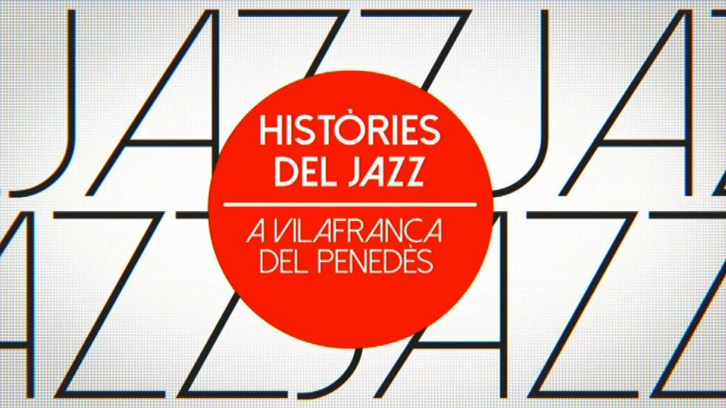 Històries del jazz a Vilafranca del Penedès