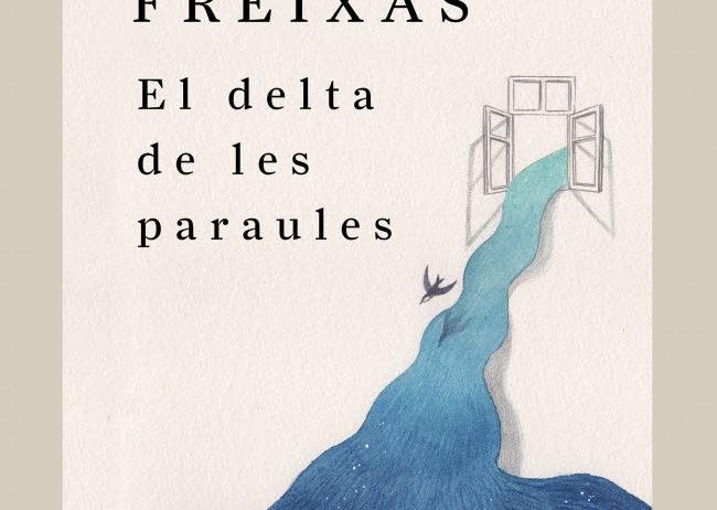 Cesk Freixas publica 'El delta de les paraules', un nou llibre de poemes