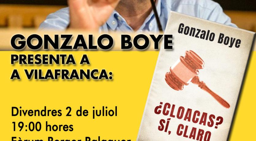Gonzalo Boye presentarà el llibre 'Cloacas? Si, claro' a Vilafranca