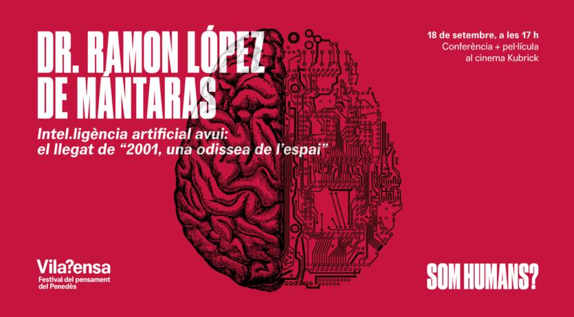Nova proposta del VilaPensa: '2001: una odissea de l'espai' i Ramon López de Mántaras